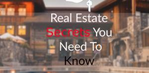 Real estate secrets you need to know