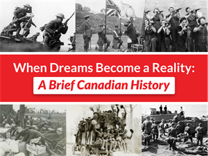 When Dreams Become a Reality: A Brief Canadian History! Chapter 2: The Turning Points