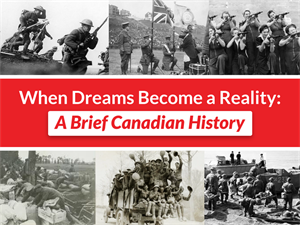 When Dreams Become Real: A Brief Canadian History! Chapter 7: Canada and the First World War
